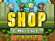 Click to Play Shop Empire Fable